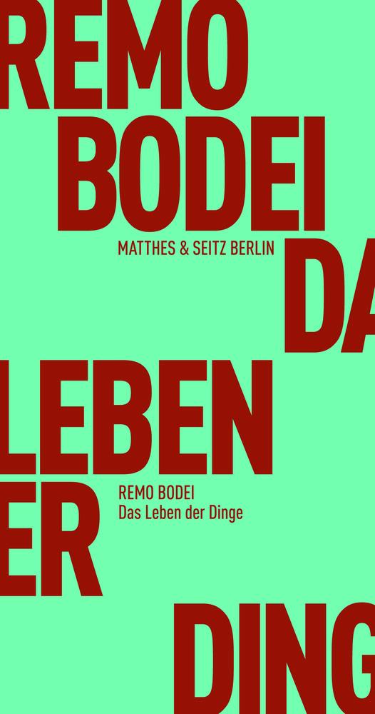 7bf8c20bef Das Leben der Dinge - Verlag Matthes & Seitz Berlin
