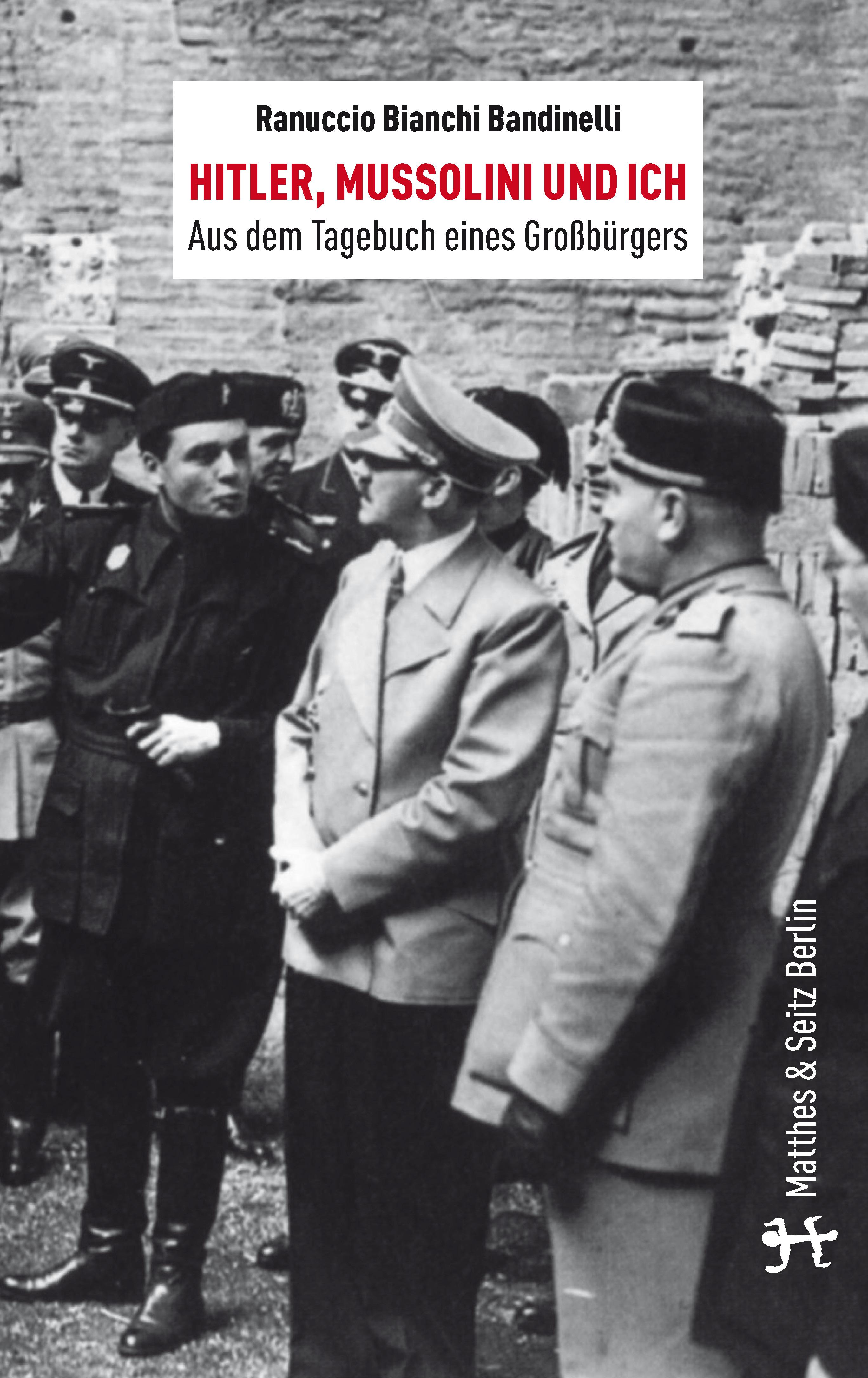 Hitler Mussolini Und Ich Verlag Matthes Seitz Berlin