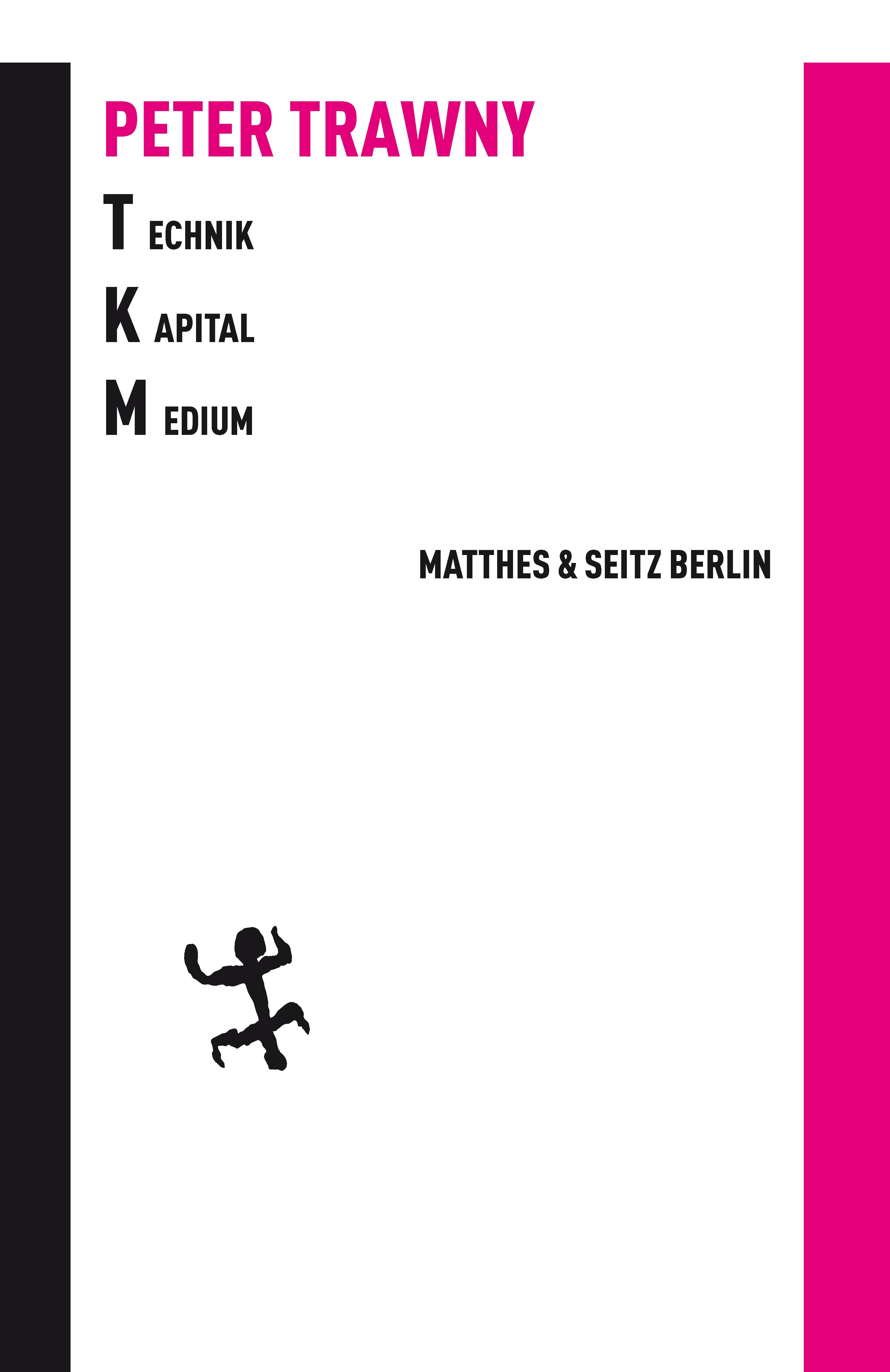 b18328fe37 Technik.Kapital.Medium - Verlag Matthes & Seitz Berlin